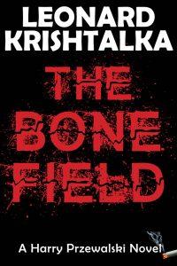 The Bone Field, A Harry Przewalski Novel by Leonard Krishtalka
